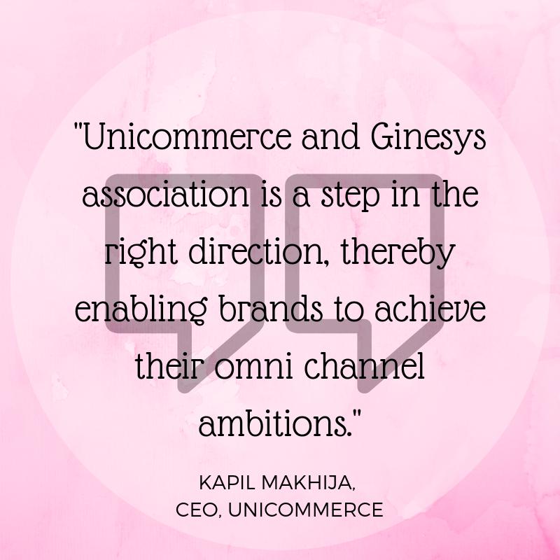 Kapil Makhija on Ginesys Unicommerce Partnership to enable omni channel for brands