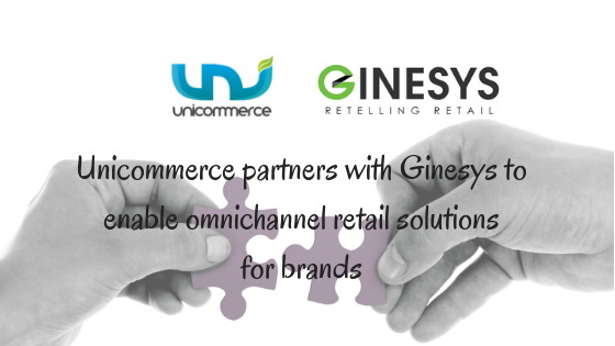 Unicommerce Ginesys Partnership to enable Omni channel