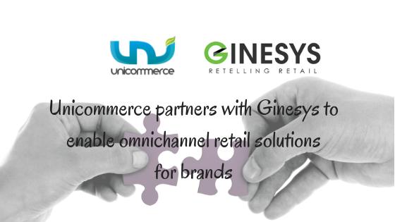 Unicommerce Ginesys Partnership to enable Omni channel